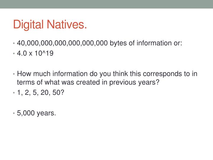 Digital Natives.