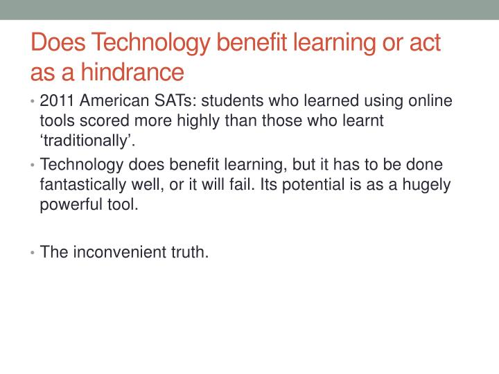 Does Technology benefit learning or act as a hindrance