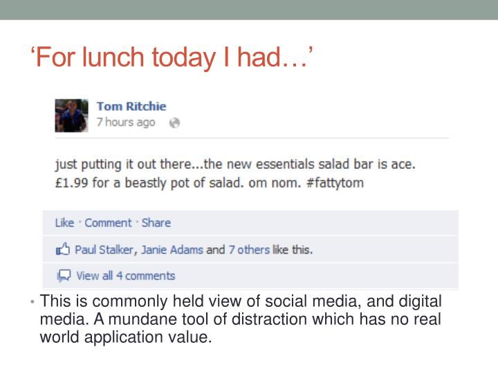 'For lunch today I had…'