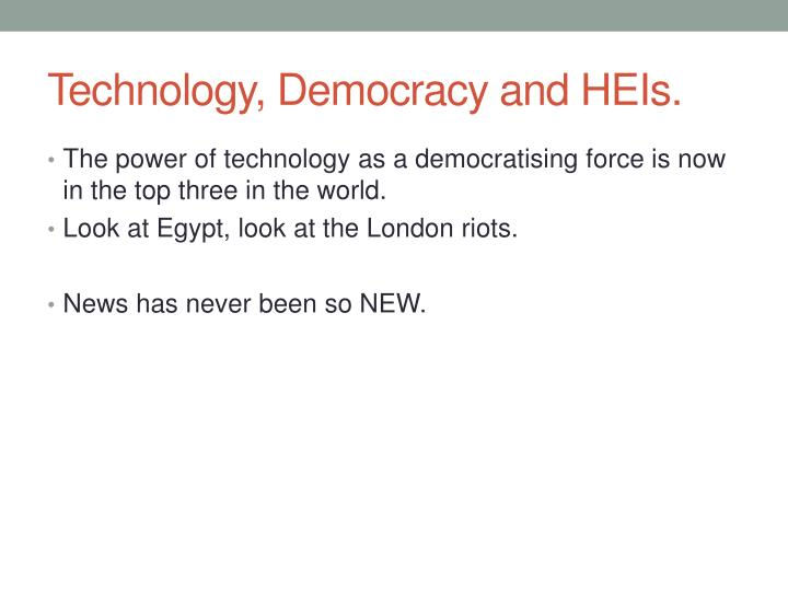 Technology, Democracy and HEIs.
