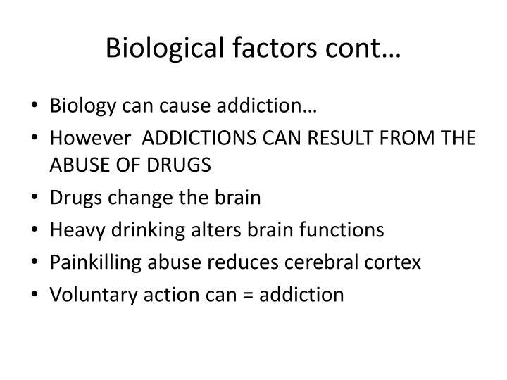 Biological factors cont…