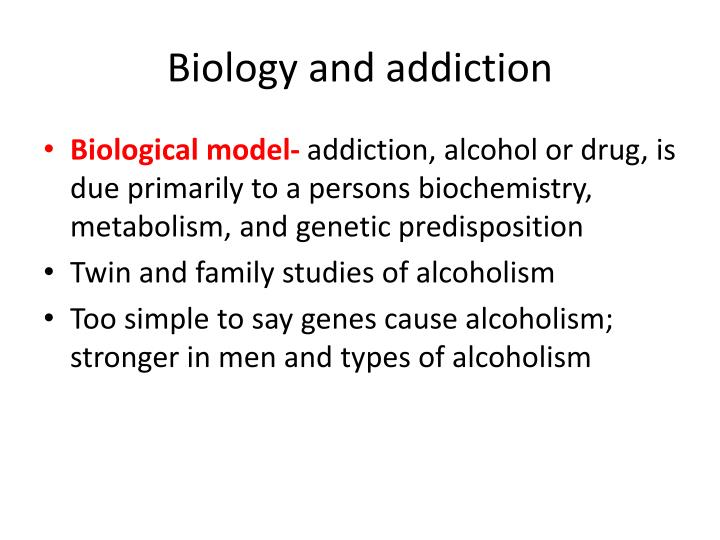 Biology and addiction