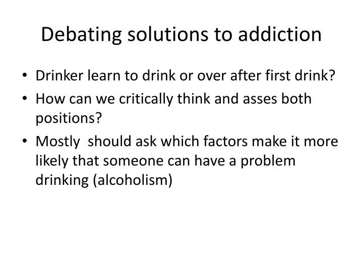 Debating solutions to addiction