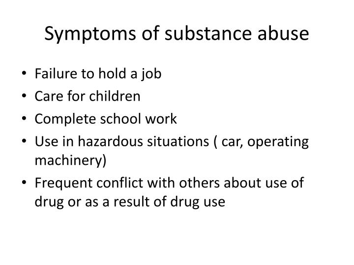 Symptoms of substance abuse