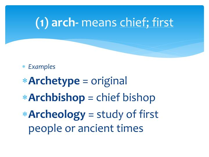 1 arch means chief first