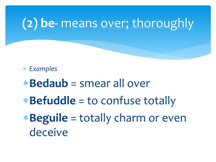 2 be means over thoroughly