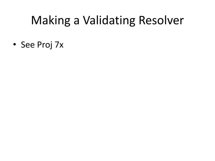 Making a Validating Resolver