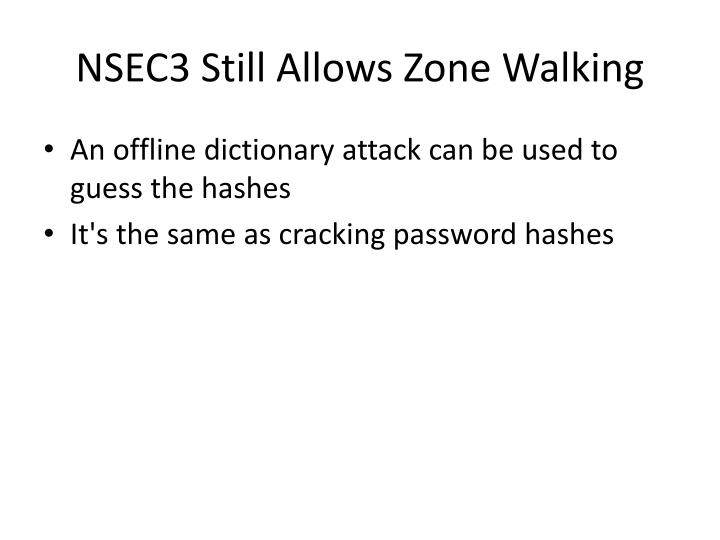NSEC3 Still Allows Zone Walking