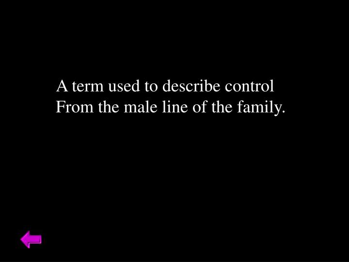 A term used to describe control