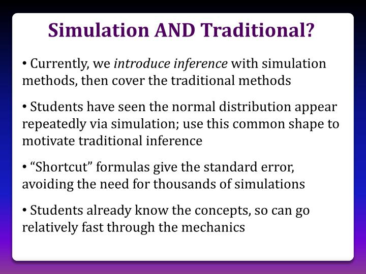 Simulation AND Traditional?
