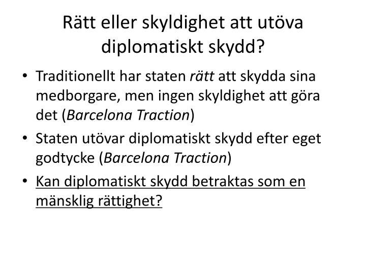 Rätt eller skyldighet att utöva diplomatiskt skydd?