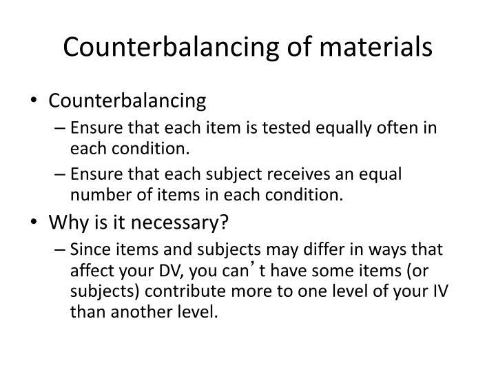 Counterbalancing of materials