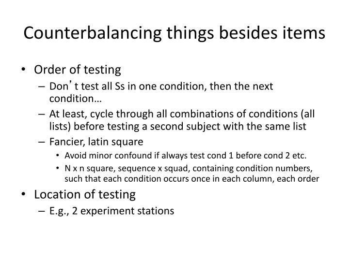 Counterbalancing things besides items