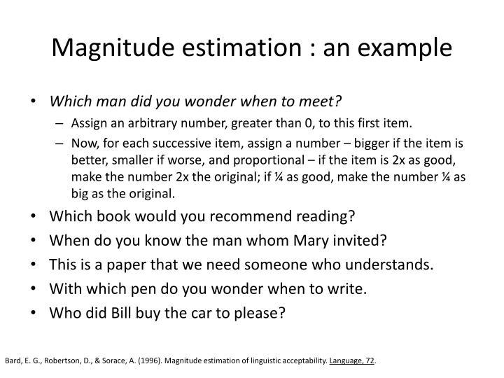 Magnitude estimation : an example