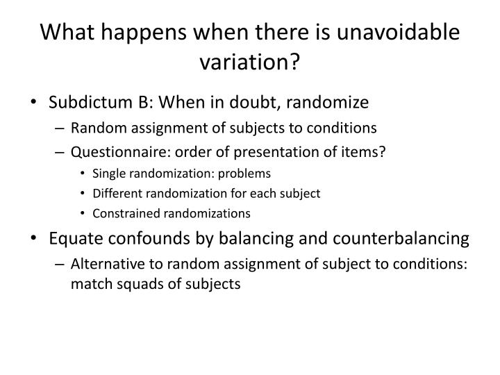 What happens when there is unavoidable variation?