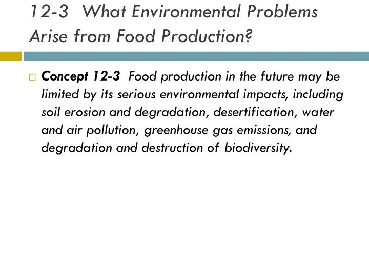 12-3  What Environmental Problems Arise from Food Production?
