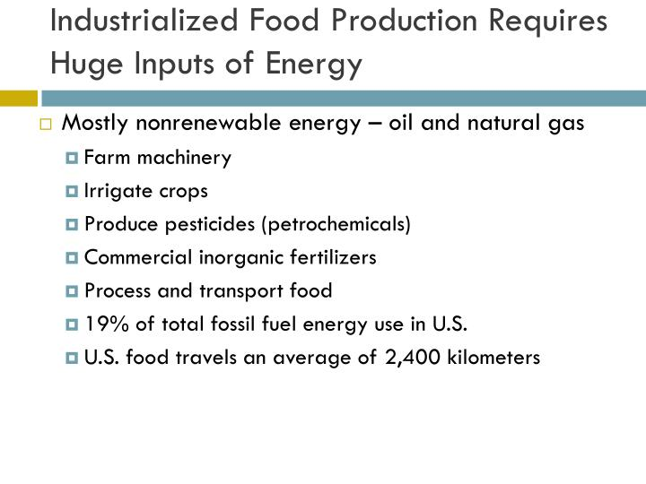 Industrialized Food Production Requires Huge Inputs of Energy