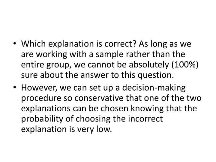 Which explanation is correct? As long as we are working with a