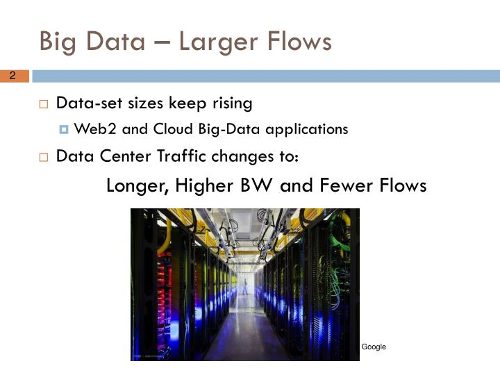 Big Data – Larger Flows
