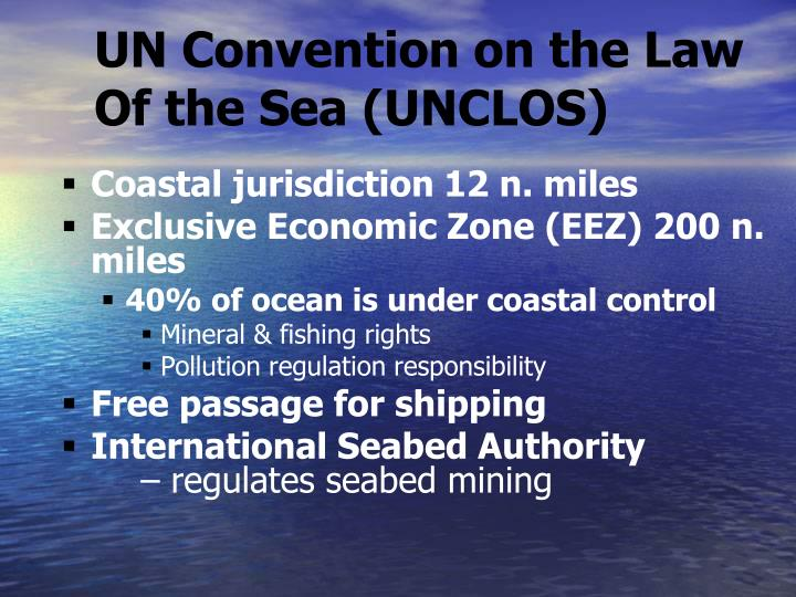 UN Convention on the Law Of the Sea (UNCLOS)