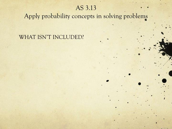 As 3 13 apply probability concepts in solving problems