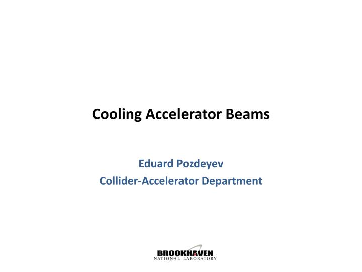 Cooling accelerator b eams