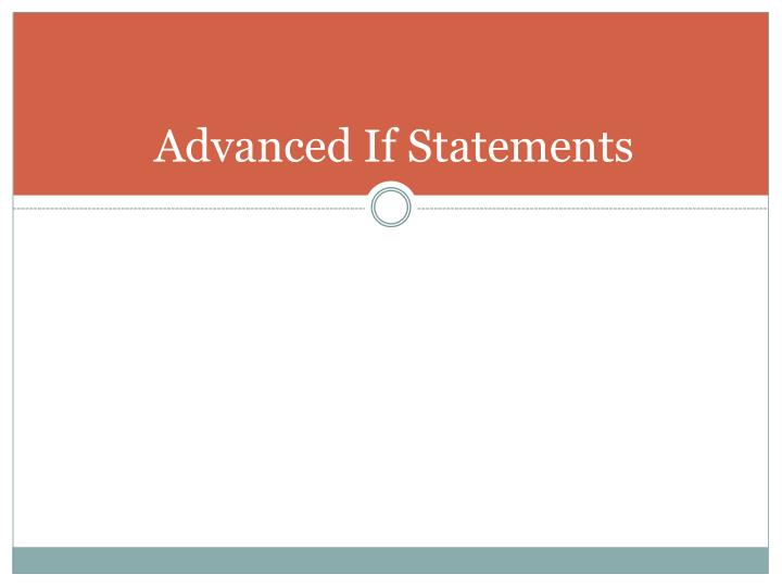 Advanced If Statements