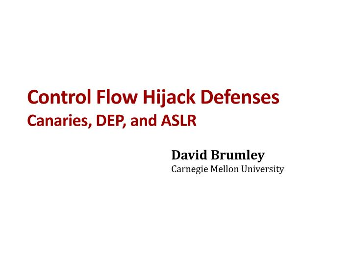 Control flow hijack defenses canaries dep and aslr