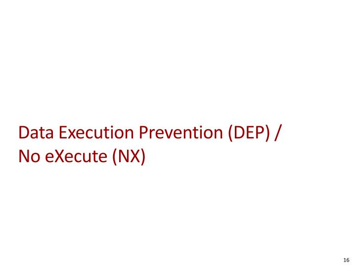 Data Execution Prevention (DEP) /