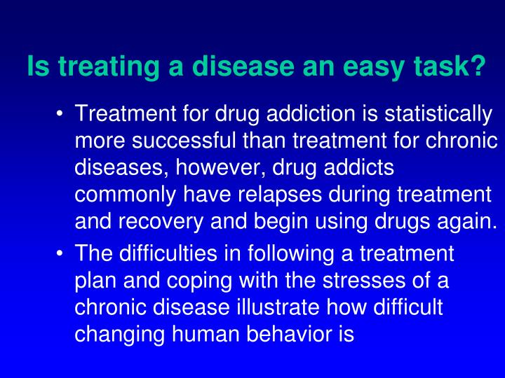 Is treating a disease an easy task?
