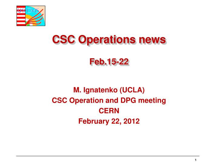 Csc operations news feb 15 22