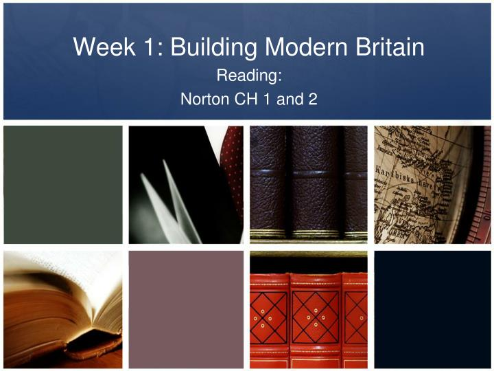 Week 1 building modern britain