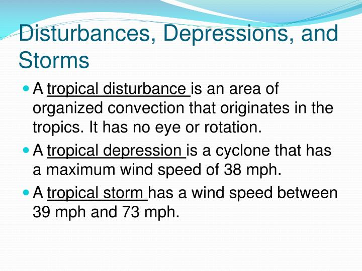 Disturbances, Depressions, and Storms