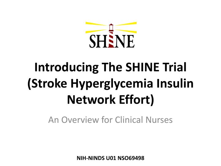 Introducing the shine trial stroke hyperglycemia insulin network effort