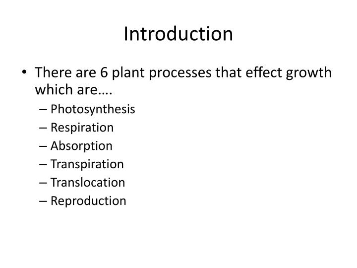 an introduction to the process of germination the development and the reason for the growth of plant Introduction during the evolution process, all living organisms experienced the  action of the earth's mf  investigations of low mf effects on biological systems  have attracted attention of biologists for several reasons  treatment clearly  affects germination and the first stages of growth of rice plants (florez et al, 2004 .