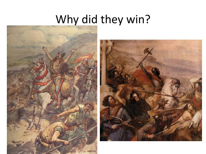 Why did they win?