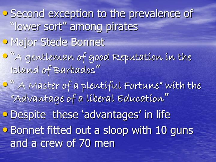 "Second exception to the prevalence of ""lower sort"" among pirates"