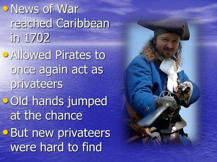 News of War reached Caribbean in 1702
