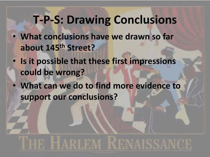 T-P-S: Drawing Conclusions