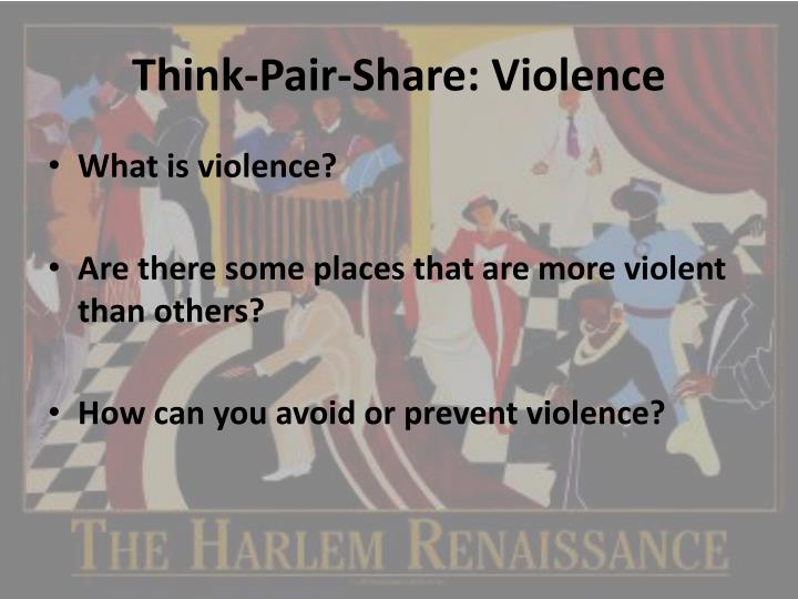 Think-Pair-Share: Violence
