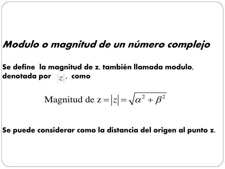 Modulo o magnitud de un número complejo
