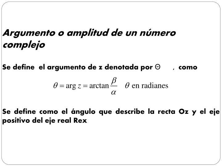 Argumento o amplitud de un número complejo
