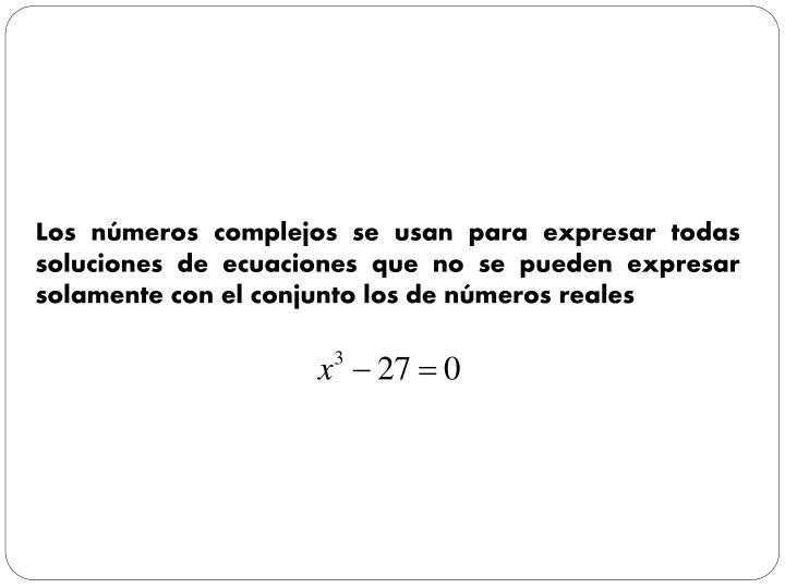Los números complejos se
