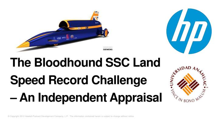 The bloodhound ssc land speed record challenge an independent appraisal