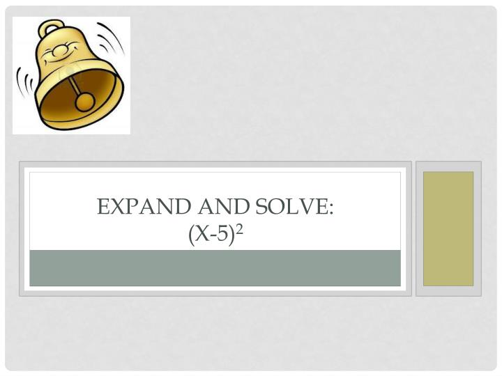 Expand and solve:
