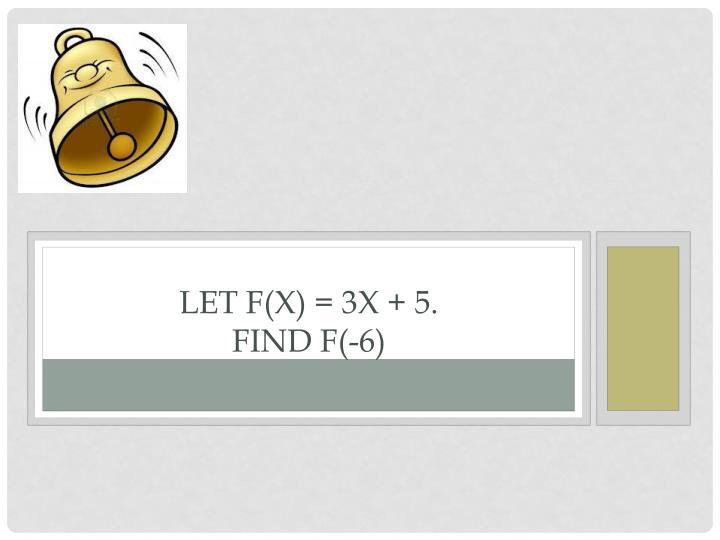 Let f(x) = 3x + 5.