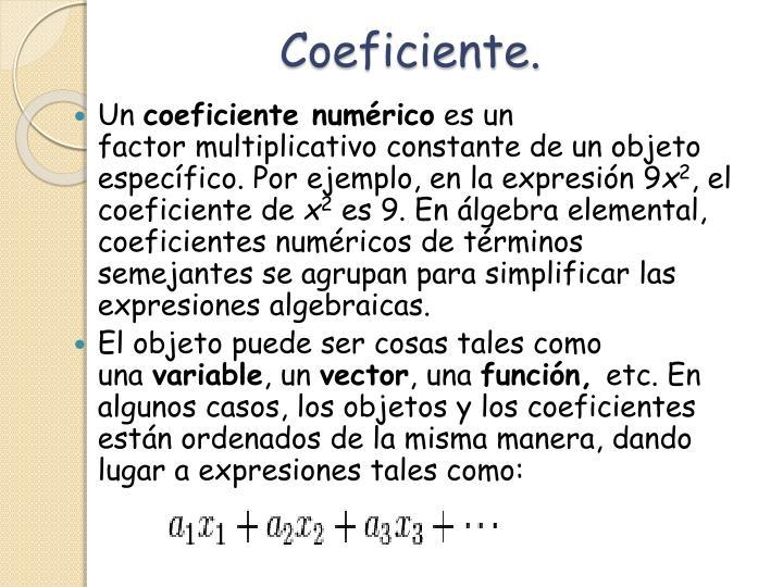 Coeficiente.