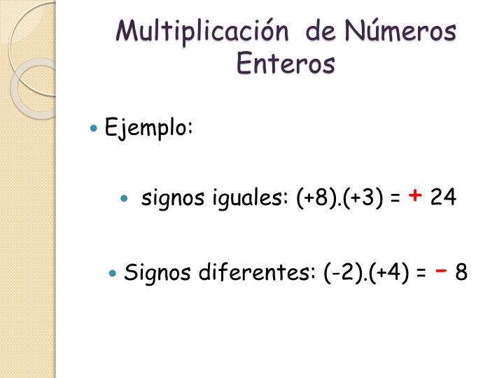 Multiplicación  de Números Enteros