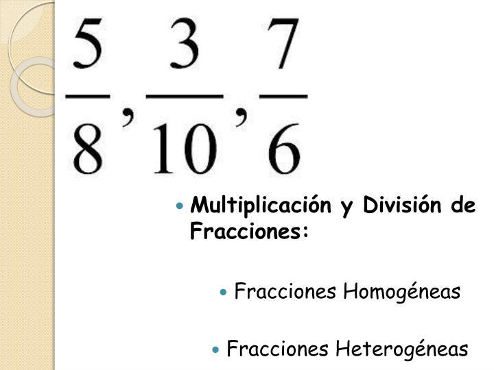 Multiplicación y División de Fracciones: