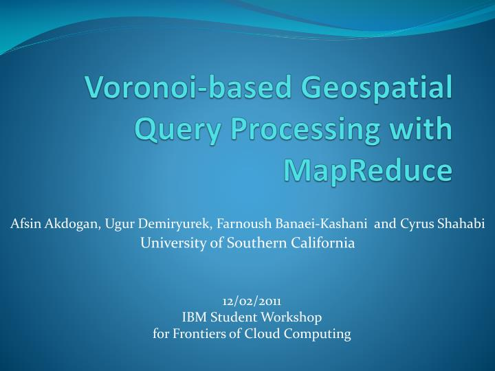 Voronoi based geospatial query processing with mapreduce